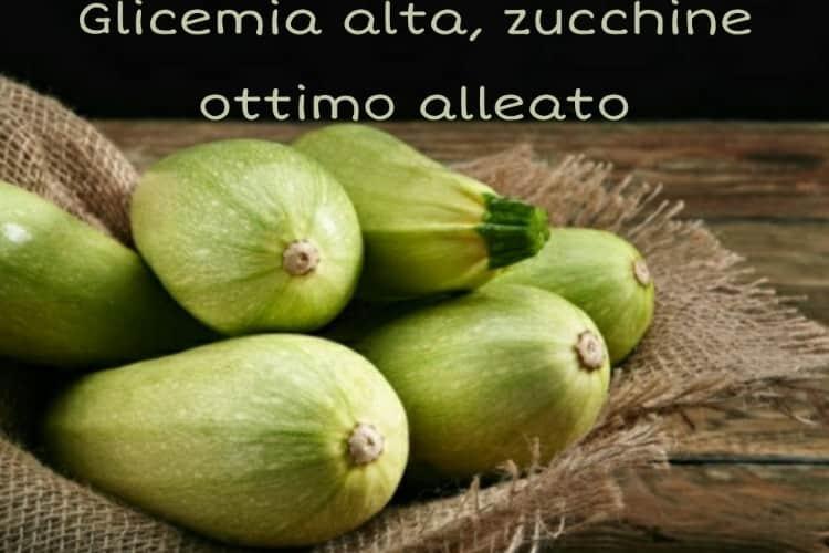Glicemia alta: zucchine ottimo alleato